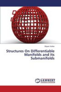 Structures On Differentiable Manifolds And Its Submanifolds - 2857254938