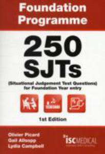Foundation Programme - 250 Sjts For Entry Into Foundation Year (Situational Judgement Test Questions - Fy1) - 2840840318