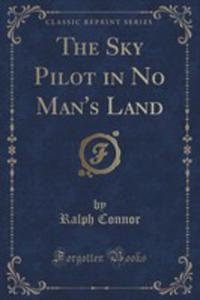 The Sky Pilot In No Man's Land (Classic Reprint) - 2860870075