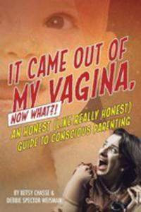 It Came Out Of My Vagina! Now What?! - 2852917452