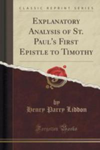 Explanatory Analysis Of St. Paul's First Epistle To Timothy (Classic Reprint) - 2855147862