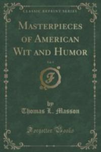 Masterpieces Of American Wit And Humor, Vol. 5 (Classic Reprint) - 2854654381