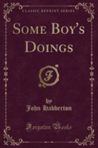 Some Boy's Doings (Classic Reprint) - 2854844041