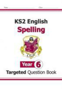Ks2 English Targeted Question Book: Spelling - Year 6 - 2839988641