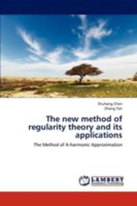 The New Method Of Regularity Theory And Its Applications - 2857252446