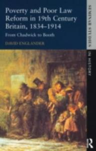 Poverty And Poor Law Reform In Nineteenth Century Britain, 1834 - 1914 - 2849505719