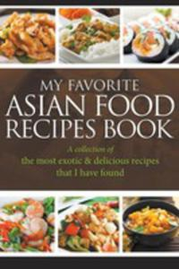 My Favorite Asian Food Recipes Book: A C - 2848631229