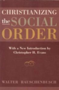 Christianizing The Social Order - 2839909949
