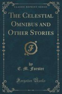 The Celestial Omnibus And Other Stories (Classic Reprint) - 2860872635