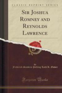 Sir Joshua Romney And Reynolds Lawrence (Classic Reprint) - 2852898469