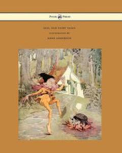 Old, Old Fairy Tales - Illustrated By Anne Anderson - 2854887561