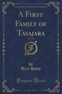 A First Family Of Tasajara, Vol. 1 Of 2 (Classic Reprint) - 2852872296