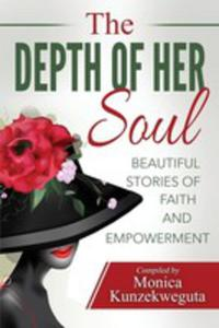 The Depth Of Her Soul - Beautiful Stories Of Faith And Empowerment - 2852926032