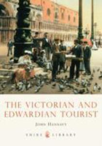 The Victorian And Edwardian Tourist - 2843687343