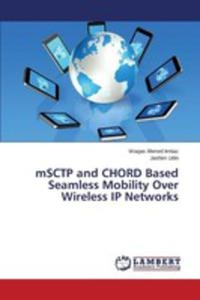 Msctp And Chord Based Seamless Mobility Over Wireless Ip Networks - 2860673889