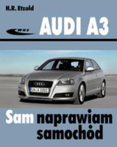 Audi A3. Sam Naprawiam Samochód - 2873043408