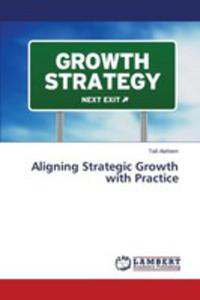Aligning Strategic Growth With Practice - 2857258783