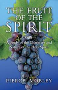 Fruit Of The Spirit A Study Of The Character And Nature Of The Holy Spirit - 2850531658