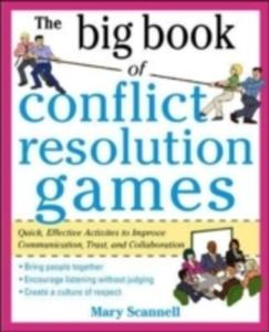 The Big Book Of Conflict Resolution Games: Quick, Effective Activities To Improve Communication, Trust And Collaboration - 2839851123