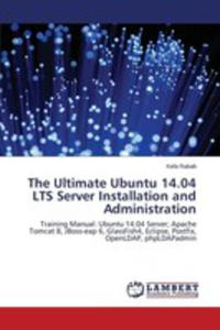 The Ultimate Ubuntu 14. 04 Lts Server Installation And Administration - 2870803242