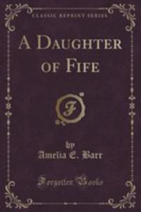 A Daughter Of Fife (Classic Reprint) - 2854696137