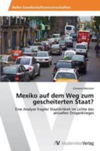 Mexiko Auf Dem Weg Zum Gescheiterten Staat? - 2857130662