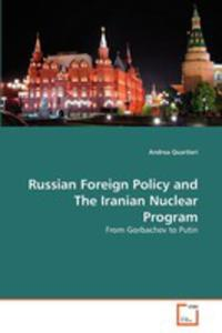 Russian Foreign Policy And The Iranian Nuclear Program - 2857113421