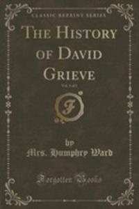 The History Of David Grieve, Vol. 1 Of 3 (Classic Reprint) - 2854709786