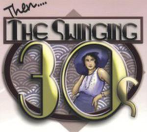 Then. . The Swinging Thirti - 2839394435