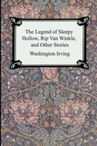 The Legend Of Sleepy Hollow, Rip Van Winkle And Other Stories (The Sketch - Book Of Geoffrey Crayon, Gent. ) - 2849508770