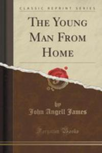The Young Man From Home (Classic Reprint) - 2854033887