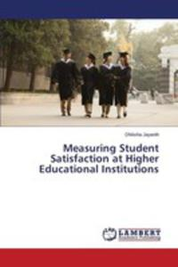 Measuring Student Satisfaction At Higher Educational Institutions - 2857253440