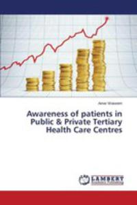 Awareness Of Patients In Public & Private Tertiary Health Care Centres - 2857269184