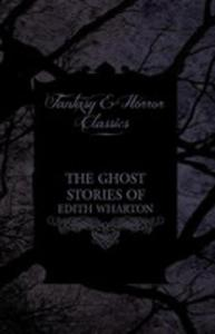 The Ghost Stories Of Edith Wharton (Fantasy And Horror Classics) - 2853040926