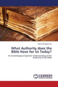 What Authority Does The Bible Have For Us Today? - 2860327990