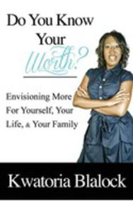 Do You Know Your Worth? Envisioning More For Yourself, Your Life, & Your Family - 2851198958