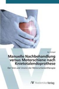 Manuelle Nachbehandlung Versus Motorschiene Nach Knietotalendoprothese - 2857254008