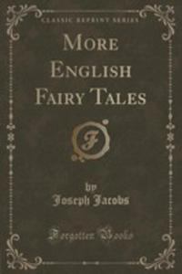 More English Fairy Tales (Classic Reprint) - 2852863910
