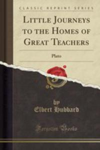 Little Journeys To The Homes Of Great Teachers - 2853999950