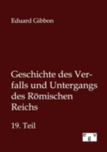 Geschichte Des Verfalls Und Untergangs Des R Mischen Reichs - 2857188041
