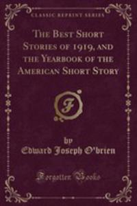 The Best Short Stories Of 1919, And The Yearbook Of The American Short Story (Classic Reprint) - 2854688662