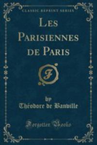 Les Parisiennes De Paris (Classic Reprint) - 2854658372