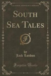 South Sea Tales (Classic Reprint) - 2852966434