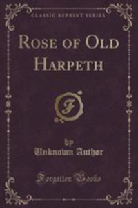 Rose Of Old Harpeth (Classic Reprint) - 2855156877