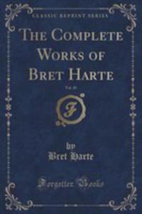 The Complete Works Of Bret Harte, Vol. 10 (Classic Reprint) - 2853993240