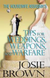 The Housewife Assassin's Tips For Weddings, Weapons, And Warfare - 2852929413