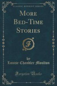 More Bed-time Stories (Classic Reprint) - 2854017843