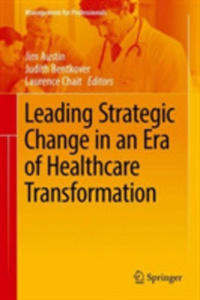 Leading Strategic Change In An Era Of Healthcare Transformation - 2856625472