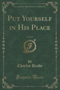Put Yourself In His Place, Vol. 2 Of 3 (Classic Reprint) - 2852980960