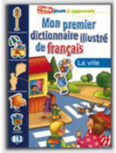 Mon Premier Dictionnaire Illustré - La Ville - 2839762215